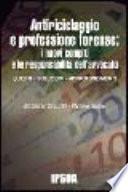 Antiriciclaggio e professione forense: i nuovi compiti e le responsabilità dell'avvocato. Quesiti, soluzioni, approfondimenti