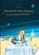 Antoine de Saint-Exupery in cerca del piccolo principe...