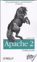 Apache 2. Per programmatori e amministratori di Apache. Guida pocket