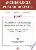 APM - Archeologia Postmedievale, 1, 1997 - Archeologia postmedievale: l'esperienza europea e l'Italia