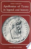 Apollonius of Tyana in Legend and History