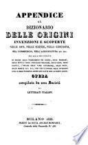 Appendice al dizionario delle origini invenzioni e scoperte nelle arti, nelle scienze, nella geografia, nel commercio, nell' agricolotura ecc. ecc
