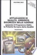 Applicazioni di qualità, ambiente, sicurezza nelle aziende. Secondo il programma EQDL. La patente europea della qualità. Con CD-ROM