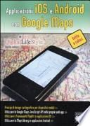 Applicazioni iOS e Android con Google maps
