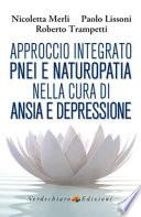 Approccio integrato PNEI e naturopatia nella cura di ansia e depressione