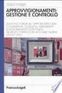 Approvvigionamenti: gestione e controllo. Selezione fornitori - rapporti articolati, comakership, co-design, partenership. Il miglioramento continuo elemento...