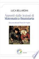 Appunti dalle lezioni di matematica finanziaria. Dal corso del prof. Paolo De Angelis