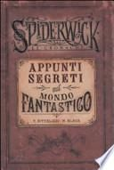 Appunti segreti sul mondo fantastico. Spiderwick. Le cronache