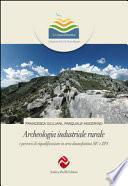 Archeologia industriale rurale e percorsi di riqualificazione in area daunofantina SIC e ZPS