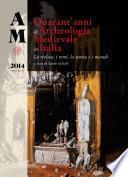 Archeologia Medievale, numero speciale – Quarant'anni di Archeologia Medievale in Italia. La rivista, i temi, la teoria e i metodi