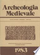 Archeologia Medievale, X, 1983 – Archeologia medievale in Italia settentrionale: il prossimo decennio