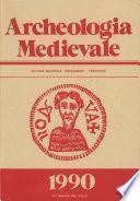 Archeologia Medievale, XVII, 1990 - Insediamenti fortificati e contesti stratigrafici tardoromani e altomedievali nell'area alpina e padana