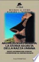 Archeologia proibita: la storia segreta della razza umana
