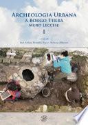 Archeologia Urbana a Borgo Terra. Muro Leccese – I