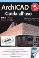 ArchiCAD 10. Guida all'uso