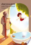 Archimede. Una vita geniale