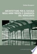 Architetture per il sociale negli anni Trenta e Quaranta del Novecento