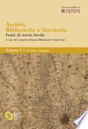 Archivi, biblioteche e territorio: Vol. I - da Arese a Legnano