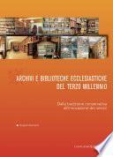 Archivi e biblioteche ecclesiastiche del terzo millennio