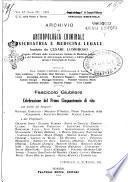 Archivio di antropologia criminale, psichiatria e medicina legale organo ufficiale della Associazione italiana di medicina legale e delle assicurazioni