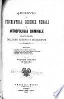 Archivio di psichiatria, scienze penali ed antropologia criminale