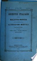 Archivio italiano per le malattie nervose e più particolarmente per le alienazioni mentali