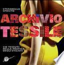 Archivio tessile. 230 tessuti nella pratica degli stilisti