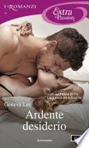 Ardente desiderio (I Romanzi Extra Passion)