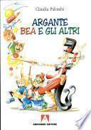 Argante, Bea e gli altri