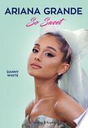 Ariana Grande So Sweet