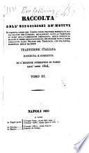 Raccolta dell'esposizioni de' motivi su ciascuna legge del codice civile francese presentata dagli oratori del governo, dei rapporti ... traduzione italiana riveduta e corretta su l'edizione stereotipa di Parigi dell'anno 1804
