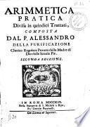 Arimmetica pratica divisa in quindici trattati, composta dal p. Alessandro della Purificazione ...