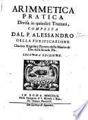 Arimmetica pratica divisa in quindici trattati, composta dal p. Alessandro della Purificazione ..