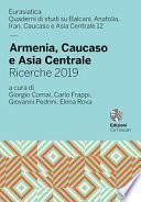 Armenia, Caucaso e Asia Centrale. Ricerche 2019