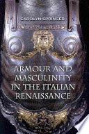Armour and Masculinity in the Italian Renaissance
