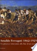Arnaldo Ferraguti, 1862-1925