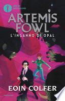 Artemis Fowl - 4. L'inganno di Opal