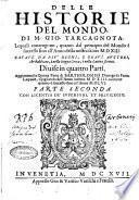 Delle historie del mondo, di m. Gio. Tarcagnota. Lequali contengono, quanto dal principio del mondo è successo sino all'anno della nostra salute 1513. ... Diuise in quattro parti. Aggiuntoui la quinta parte di Bartholomeo Dionigi da Fano; laquale, ripigliando dall'anno sudetto 1513. contiene quanto è successo sino all'anno 1606