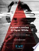 Ascesa e rovina di Oscar Wilde. Atti osceni-L'importanza di chiamarsi Ernesto