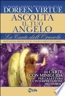 Ascolta il tuo angelo. Le carte dell'oracolo. 44 Carte. Con libro