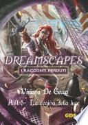 Astro La regina della luce - Dreamscapes - I racconti perduti-