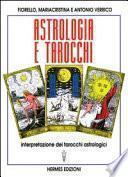 Astrologia e tarocchi. Interpretazione dei tarocchi astrologici