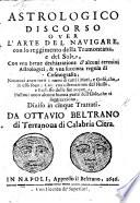 Astrologico discorso, ouer l'arte del nauigare con lo reggimento della Tramontana, e del Sole, etc