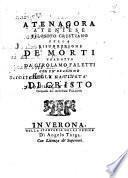 Atenagora ateniese ... Della risurrezione de' morti tradotto da Girolamo Faletti con un'orazione della natività di Cristo composta dal medesimo Faletti