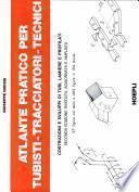 Atlante pratico per tubisti, tracciatori, tecnici
