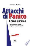 Attacchi Di Panico. Come Uscirne
