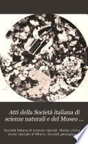 Atti della Società italiana di scienze naturali e del Museo civico di storia naturale in Milano