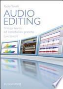 Audio editing. Principi teorici ed esercitazioni pratiche. Con CD-ROM