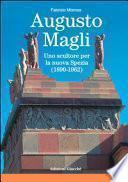 Augusto Magli. Uno scultore per la nuova Spezia (1890-1962)
