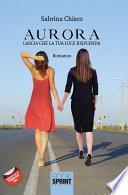 Aurora - Lascia che la tua luce risplenda